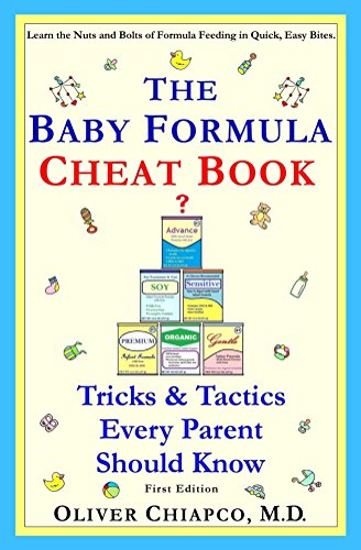 The Baby Formula Cheat Book: Tricks &Tactics Every Parent Should Know