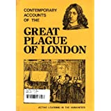 Contemporary Accounts of the Great Plague of Londonby G.A. Alton