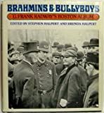 img - for Brahmins & Bullyboys: G. Frank Radway's Boston Album book / textbook / text book