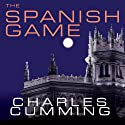 The Spanish Game: A Novel (       UNABRIDGED) by Charles Cumming Narrated by Simon Vance