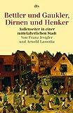 Bettler und Gaukler, Dirnen und Henker: Außenseiter in einer mittelalterlichen Stadt. Köln 1300 - 1600 title=