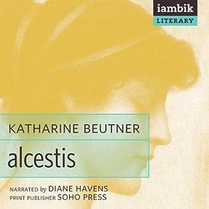Alcestis | [Katharine Beutner]