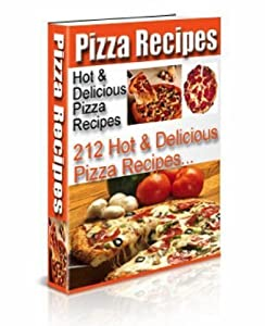 Over 212 Pizza Hot And Delicious Pizza Recipes on A CD