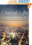 Cities of Light: Two Centuries of Urb...