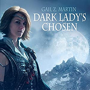 Dark Lady's Chosen: Chronicles of the Necromancer, Book 4 | [Gail Z. Martin]