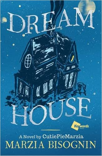 Dream House: A Novel by CutiePieMarzia written by Marzia Bisognin