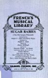 Sugar Babies: The Burlesque Musical (Frenchs Musical Library)