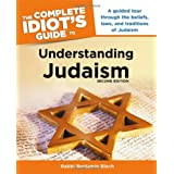 The Complete Idiot's Guide to Understanding Judaism. 2nd Edition ~ Benjamin Blech