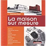 La maison sur mesurepar Dominique Rabin