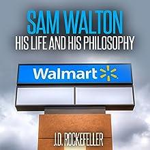 Sam Walton: His Life and His Philosophy | Livre audio Auteur(s) : J. D. Rockefeller Narrateur(s) : Kent Bates