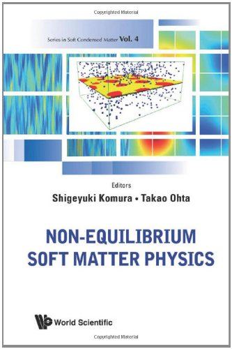 Non-Equilibrium Soft Matter Physics (Series In Soft Condensed Matter)