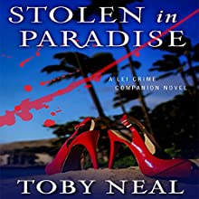 Stolen in Paradise (       UNABRIDGED) by Toby Neal Narrated by Sara Malia Hatfield