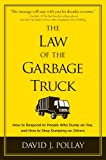 The Law of the Garbage Truck: How to Stop People from Dumping on You