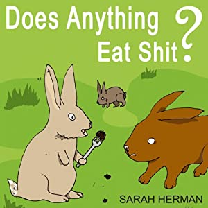 Does Anything Eat Shit? Hörbuch