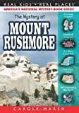 The Mystery at Mount Rushmore (Real Kids! Real Places! (Paperback))