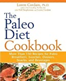 Loren, Stephenson, Nell, Cordain, Lorrie Cordain The Paleo Diet Cookbook: More Than 150 Recipes for Paleo Breakfasts, Lunches, Dinners, Snacks, and Beverages by Cordain, Loren, Stephenson, Nell, Cordain, Lorrie on 03/12/2010 unknown edition