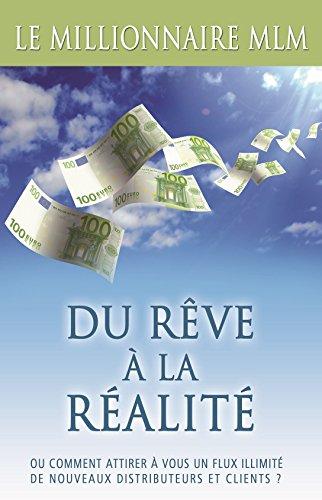 David Duchemin - LE MILLIONNAIRE MLM - Marketing De Réseaux par David Duchemin: Du rêve à la réalité avec le marketing de réseau. Un métier d'avenir pour atteindre votre indépendance (French Edition)