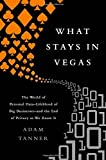 What Stays in Vegas: The World of Personal Data—Lifeblood of Big Business—and the End of