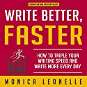 Write Better, Faster: How to Triple Your Writing Speed and Write More Every Day (Growth Hacking for Storytellers #1) Audiobook by Monica Leonelle Narrated by Cindy Piller