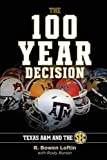 The 100-Year Decision: Texas A&m and the SEC