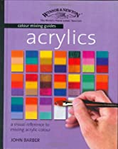 The Winsor & Newton Colour Mixing Guide: Acrylics: A Visual Reference to Mixing Acrylic Colour (Wins Ebook & PDF Free Download