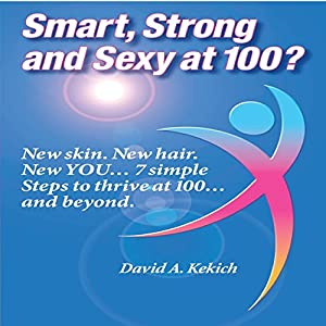 Smart, Strong and Sexy at 100 Audiobook