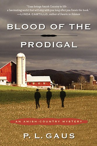 Blood of the Prodigal: An Amish-Country Mystery (Amish-Country Mysteries), P. L. Gaus