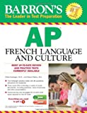 Barrons AP French Language and Culture with Audio CDs (Barrons AP French Language & Culture (W/CD))