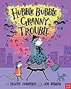 Hubble Bubble, Granny Trouble