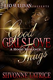 Good Girls Love Thugs (Good Girls Love Thugs - A Hood Romance Book 1)
