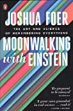 ISBN: 0141032138 - Moonwalking with Einstein: The Art and Science of Remembering Everything