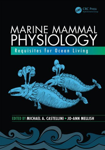 Marine Mammal Physiology: Requisites for Ocean Living (CRC Marine Biology Series)