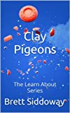 img - for Clay Pigeons (The Learn About Series) book / textbook / text book