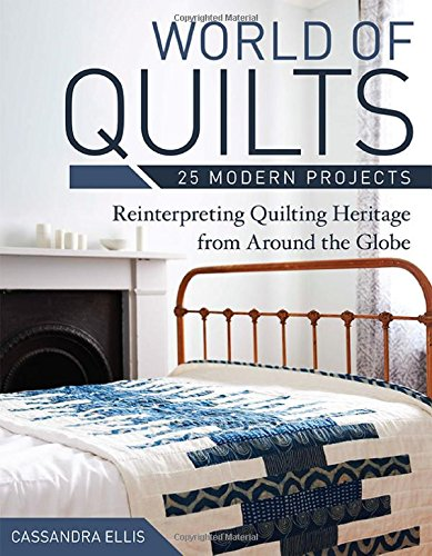 World of Quilts: 25 Modern Projects