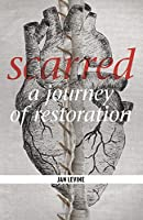 Scarred: A Journey of Restoration