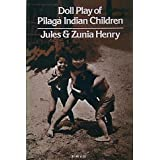 Doll play of Pilaga Indian children;: An experimental and field analysis of the behavior of the Pilaga Indian...