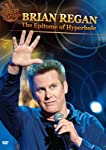 Brian Regan: The Epitome of Hyperbole