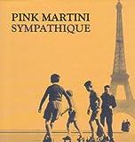 Sympathique + DVD Pink Martini