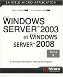 Windows Server 2003 et Windows Server 2008 : Tome 2