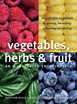 Vegetables, Herbs & Fruit: An Illustr...