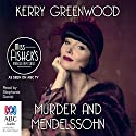 Murder and Mendelssohn: A Phryne Fisher Mystery (       UNABRIDGED) by Kerry Greenwood Narrated by Stephanie Daniel