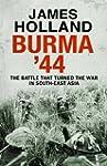 Burma '44: The Battle That Turned Bri...