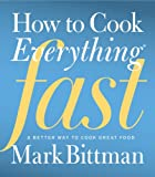 How to Cook Everything Fast (0470936304) by Bittman, Mark