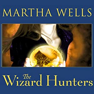 The Wizard Hunters: Fall of Ile-Rien, Book 1 | [Martha Wells]