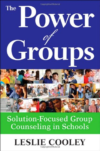 The Power of Groups: Solution-Focused Group Counseling in...