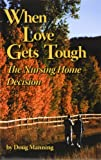 echange, troc Doug Manning - When Love Gets Tough, the Nursing Home Decision