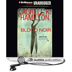 Blood Noir: Anita Blake, Vampire Hunter, Book 16 (Unabridged)