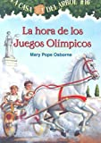 La Hora De Los Juegos Olimpicos / Hour of the Olympics (La Casa Del Arbol / Magic Tree House) (Spanish Edition)