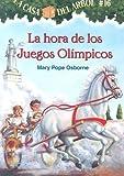 La Hora De Los Juegos Olimpicos / Hour of the Olympics (La Casa Del Arbol / Magic Tree House) (Spanish Edition)
