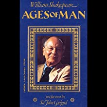 Ages of Man  by William Shakespeare Narrated by John Gielgud
